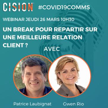 Compte-rendu webinar Cision « Un break pour repartir sur une meilleure relation client ? »