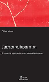 L'entrepreneuriat en action de Philippe Mustar, Professeur d'entrepreneuriat àMINES ParisTech - PSL