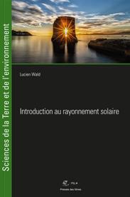 MINES ParisTech - Introduction au rayonnement solaire par Lucien Wald