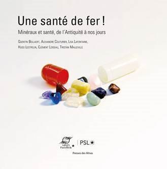 MINES ParisTech - Une santé de fer ! Minéraux et santé : de l'Antiquité à nos jours