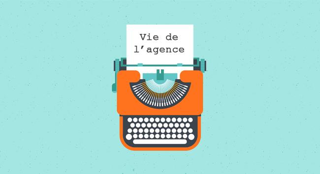 Vie de l'agence : des billets d'humeur à lire !